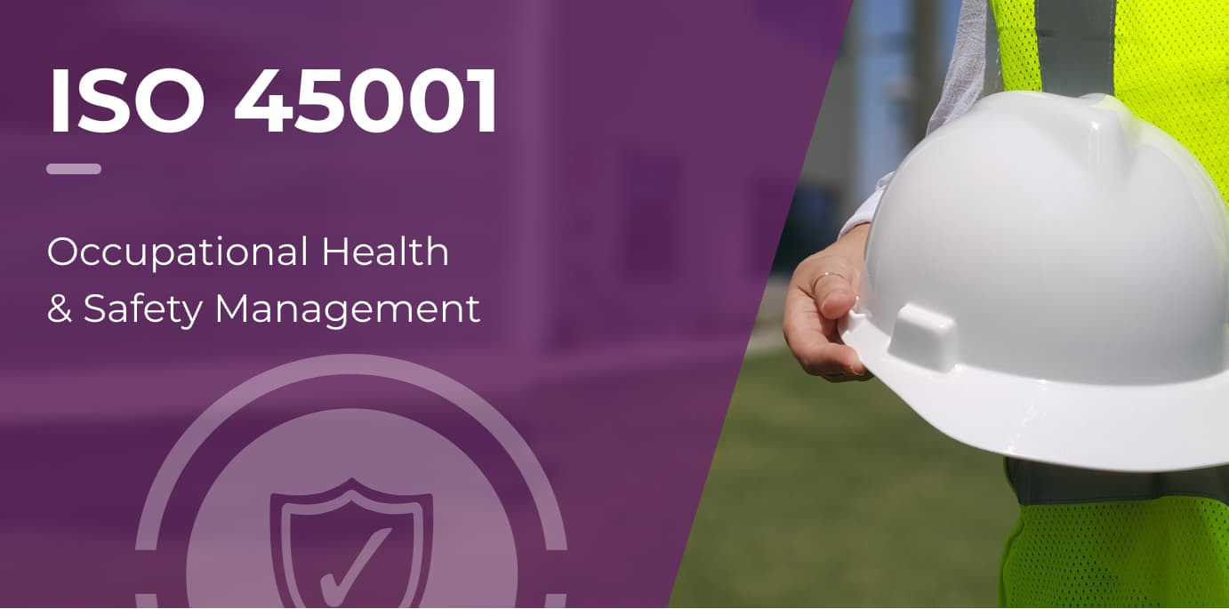 ISO 45001 - Health and Safety Managment